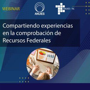 Webinar: Compartiendo experiencias en la comprobación de Recursos Federales